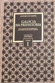 GALICIA NA PREHISTORIA av José María Bello…