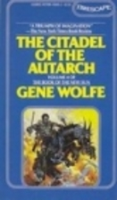 The Citadel of the Autarch by Gene Wolfe
