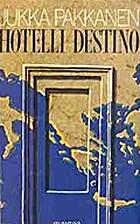 Hotelli Destino (Finnish Edition) by Jukka…
