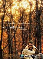 Griffin & Phoenix [2006 film] by E. D. Stone