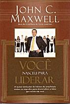 Você nasceu para Liderar by John C. Maxwell