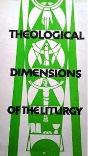Theological dimensions of the liturgy : a…