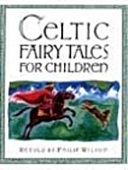 Celtic fairy tales for children by Philip…