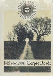 Folk Horror Revival: Corpse Roads de Andy…