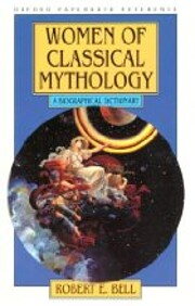Women of Classical Mythology: A Biographical…