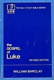 The Gospel of Luke (The Daily Study Bible…
