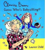 Clarice Bean, Guess Who's Babysitting? de…