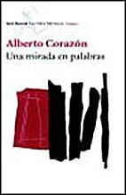 Una mirada en palabras by Alberto…