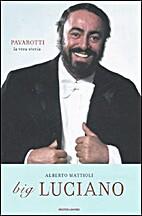 big LUCIANO. Pavarotti, la vera storia by…