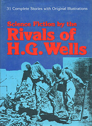 Science Fiction By the Rivals of H. G. Wells…