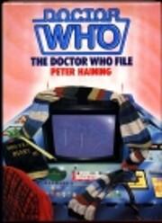 The Doctor Who File – tekijä: Peter…