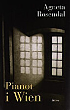 Pianot i Wien by Agneta Wistrand Rosendal