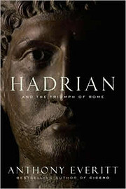 Hadrian and the Triumph of Rome af Anthony…