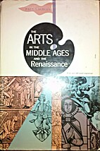 The Arts in the Middle Ages and at the…