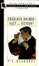 Sherlock Holmes: Fact or Fiction? by T. S.…