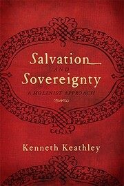 Salvation and Sovereignty: A Molinist…