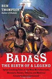 Badass: The Birth of a Legend:…