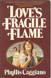 Love's fragile flame de Phyllis Caggiano