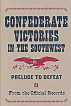 Confederate victories in the Southwest :…
