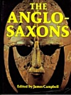 The Anglo-Saxons by James Campbell
