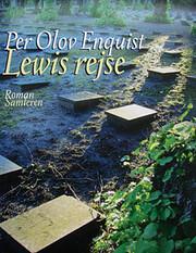 Lewis rejse af Per Olov Enquist