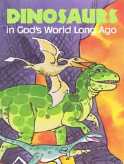 Dinosaurs in God's World Long Ago:…