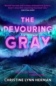 The Devouring Gray por Christine Lynn Herman