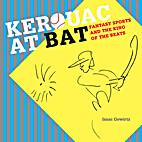 Kerouac At Bat: Fantasy Sports and the King…