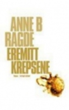 Eremittkrepsene by Anne B. Ragde
