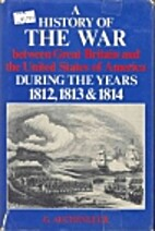 A history of the war between Great Britain…