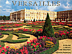 Versailles: The Palace, The Park, The…