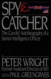 Spycatcher : de onthullende memoires van een…