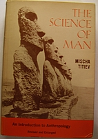 The science of man by Mischa Titiev