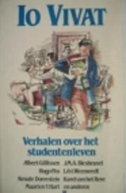 Io vivat : verhalen over het studentenleven…