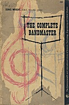 The complete bandmaster by Denis Wright