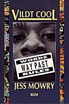 Vildt cool by Jess Mowry