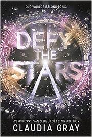 Defy the Stars – tekijä: Claudia Gray