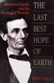 The Last Best Hope of Earth: Abraham Lincoln…