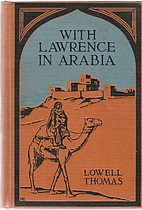 With Lawrence in Arabia by Lowell Thomas