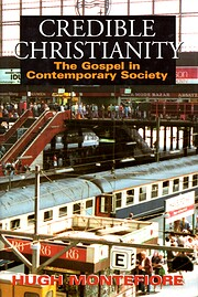 Credible Christianity : the Gospel in…