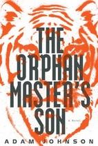 The Orphan Master's Son: A Novel…