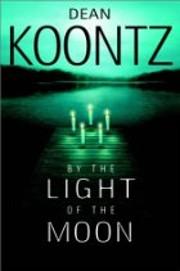 By the Light of the Moon de Dean Koontz