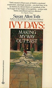 Ivy Days: Making My Way Out East de Susan…