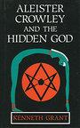 Aleister Crowley & the Hidden God - Kenneth Grant