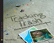 Tracking Trash: Flotsam, Jetsam, and the…