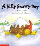 A Silly Snowy Day by Michael Coleman