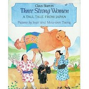 Three Strong Women: A Tall Tale From Japan…