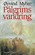 Pålgrims vandring : roman by Øyvind Myhre