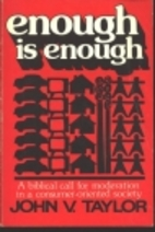 Enough is Enough by John V. Taylor