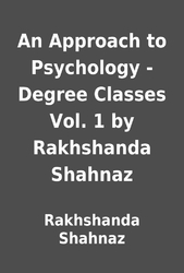 An Approach to Psychology - Degree Classes Vol  1 by Rakhshanda